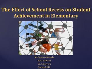 The Effect of School Recess on Student Achievement in Elementary