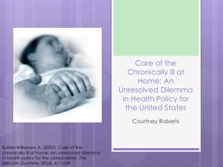 Care of the Chronically Ill at Home: An Unresolved Dilemma in Health Policy for the United States