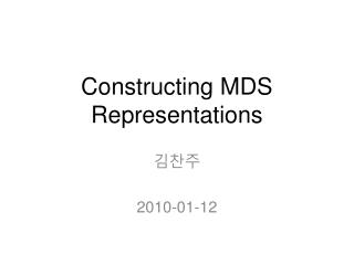 Constructing  MDS Representations