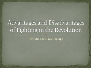 Advantages and Disadvantages of Fighting in the Revolution