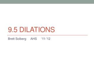 9.5 Dilations