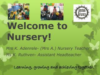 Welcome to Nursery!