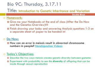 Bio 9C: Thursday, 3.17.11 Title:  Introduction to Genetic Inheritance and Variation