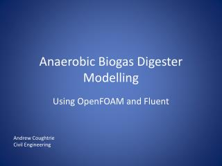 Anaerobic Biogas Digester Modelling
