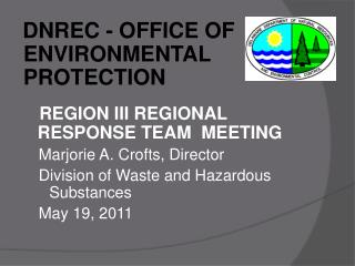 DNREC - OFFICE OF ENVIRONMENTAL PROTECTION REGION III REGIONAL RESPONSE TEAM  MEETING