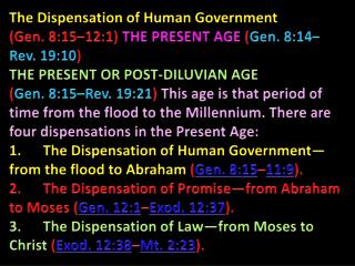 The Dispensation of Human Government (Gen. 8:15–12:1)  THE PRESENT AGE  ( Gen. 8:14–Rev. 19:10 )