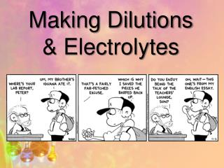 Making Dilutions  &  Electrolytes