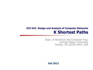 ECE 643- Design and Analysis of Computer Networks K Shortest Paths