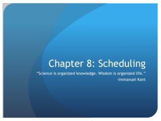Chapter 8: Scheduling