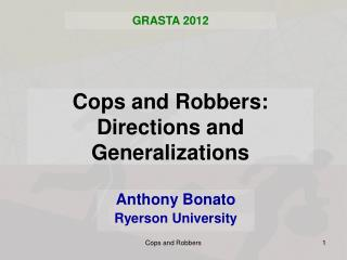Cops and Robbers: Directions and Generalizations
