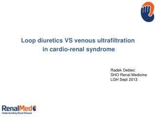 Loop diuretics VS venous  ultrafiltration  in cardio-renal syndrome