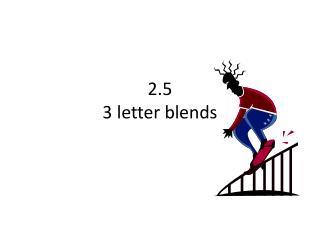 2.5  3 letter blends