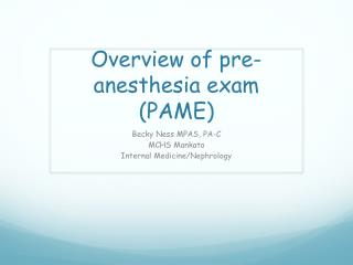 Overview of pre-anesthesia  exam  (PAME )