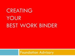 Creating  your  Best Work Binder