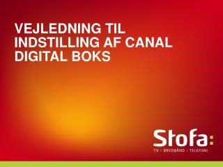 Vejledning til indstilling af Canal Digital boks