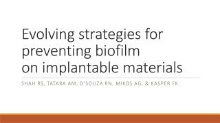 Evolving strategies for preventing biofilm on implantable materials