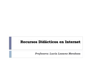 Recursos Didácticos en Internet