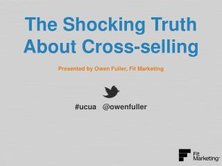 The Shocking Truth About Cross-selling