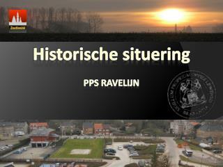 Historische situering PPS RAVELIJN