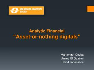 """Analytic Financial """"Asset-or-nothing  digitals"""""""