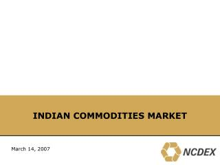 NCDEX   6th largest commodity exchange in the world