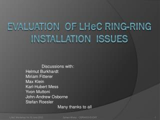 Evaluation  of  LH e C  Ring-ring Installation  Issues