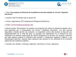 Descripció de la assignatura Entorn Virtual Recursos utilitzats Resultats Conclusions