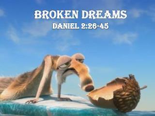 Broken Dreams Daniel 2:26-45