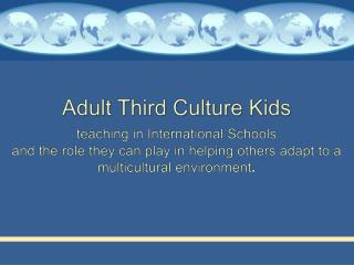 Adult Third Culture Kids teaching in International Schools