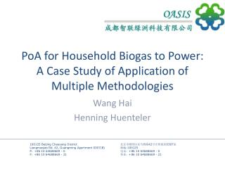 PoA  for Household Biogas to  Power:  A Case Study of Application of Multiple Methodologies