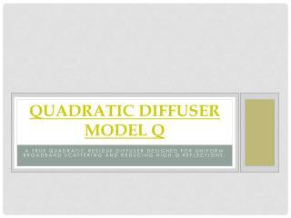 Quadratic Diffuser Model Q