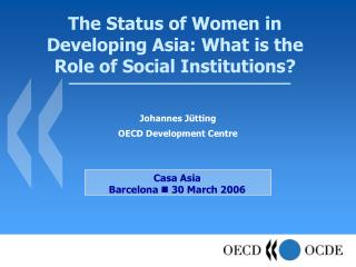 The Status of Women in Developing Asia: What is the Role of Social Institutions
