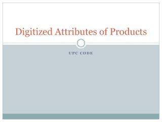 Digitized  Attributes  of Products
