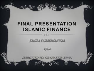 FINAL PRESENTATION ISLAMIC FINANCE