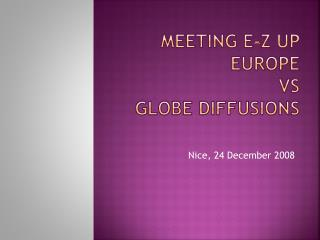 Meeting E-Z UP Europe  VS  GLOBE DIFFUSIONS
