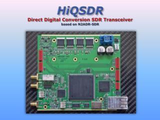 HiQSDR Direct  Digital  Conversion  SDR Transceiver  based  on N2ADR-SDR