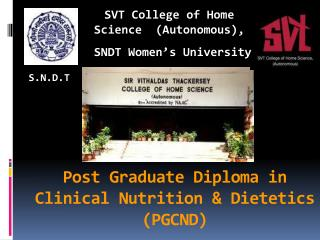Post Graduate Diploma in Clinical Nutrition & Dietetics  (PGCND)