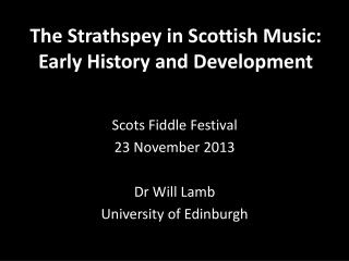 T he Strathspey in Scottish Music: Early  History  and Development