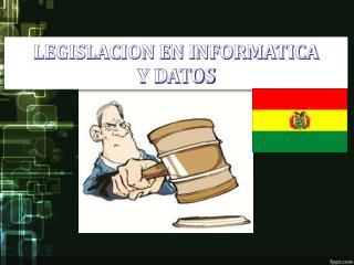 LEGISLACION EN INFORMATICA  Y DATOS