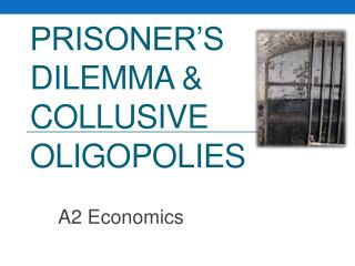 Prisoner's Dilemma & Collusive Oligopolies