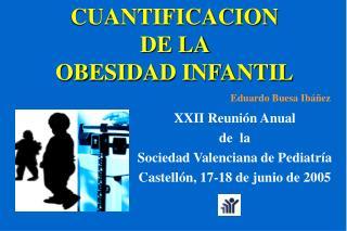 CUANTIFICACION  DE LA  OBESIDAD INFANTIL