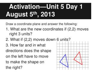 Activation—Unit 5 Day 1 August 5 th , 2013
