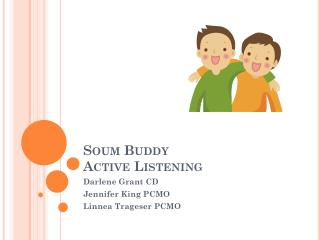 Soum  Buddy  Active Listening