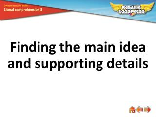 Finding the main idea and supporting details