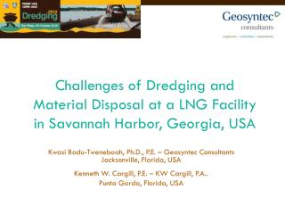 Challenges of Dredging and Material Disposal at a LNG Facility in Savannah Harbor, Georgia, USA