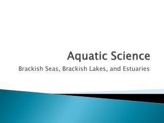 Aquatic Science