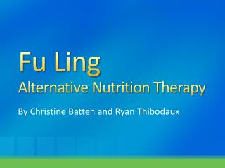 Fu Ling Alternative Nutrition Therapy
