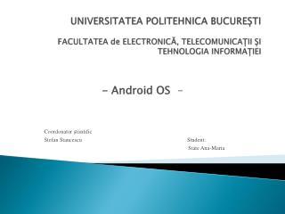 -  Android  OS   - Coordonator ș tiintific