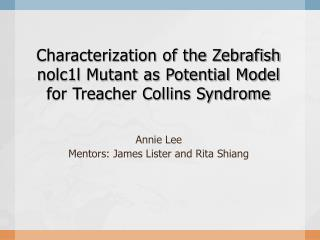 Characterization of the Zebrafish nolc1l Mutant as Potential Model for Treacher Collins Syndrome