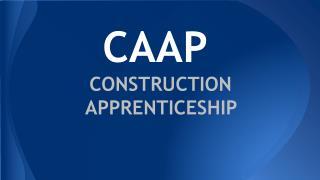 CAAP CONSTRUCTION   APPRENTICESHIP